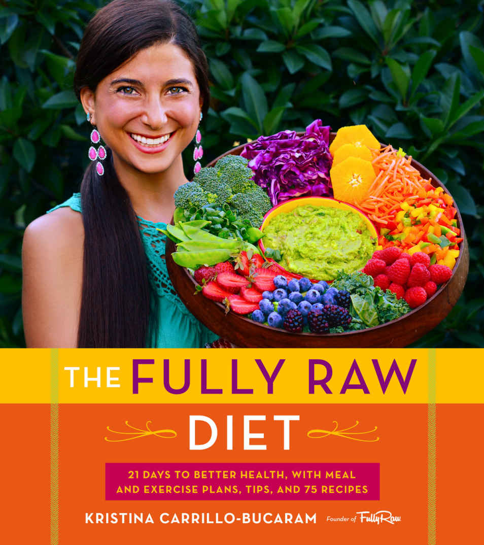 The Fully Raw Diet by Kristina Carrilo-Bucaram